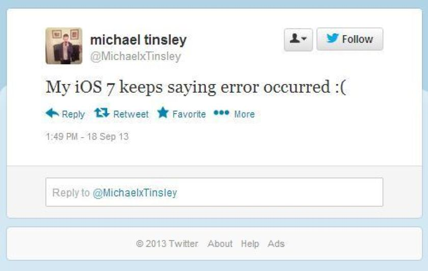 Numerous users ran into an error trying to install iOS 7 Wednesday morning and then took to Twitter to rant about it.