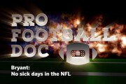 Pro Football Doc: No sick days in the NFL