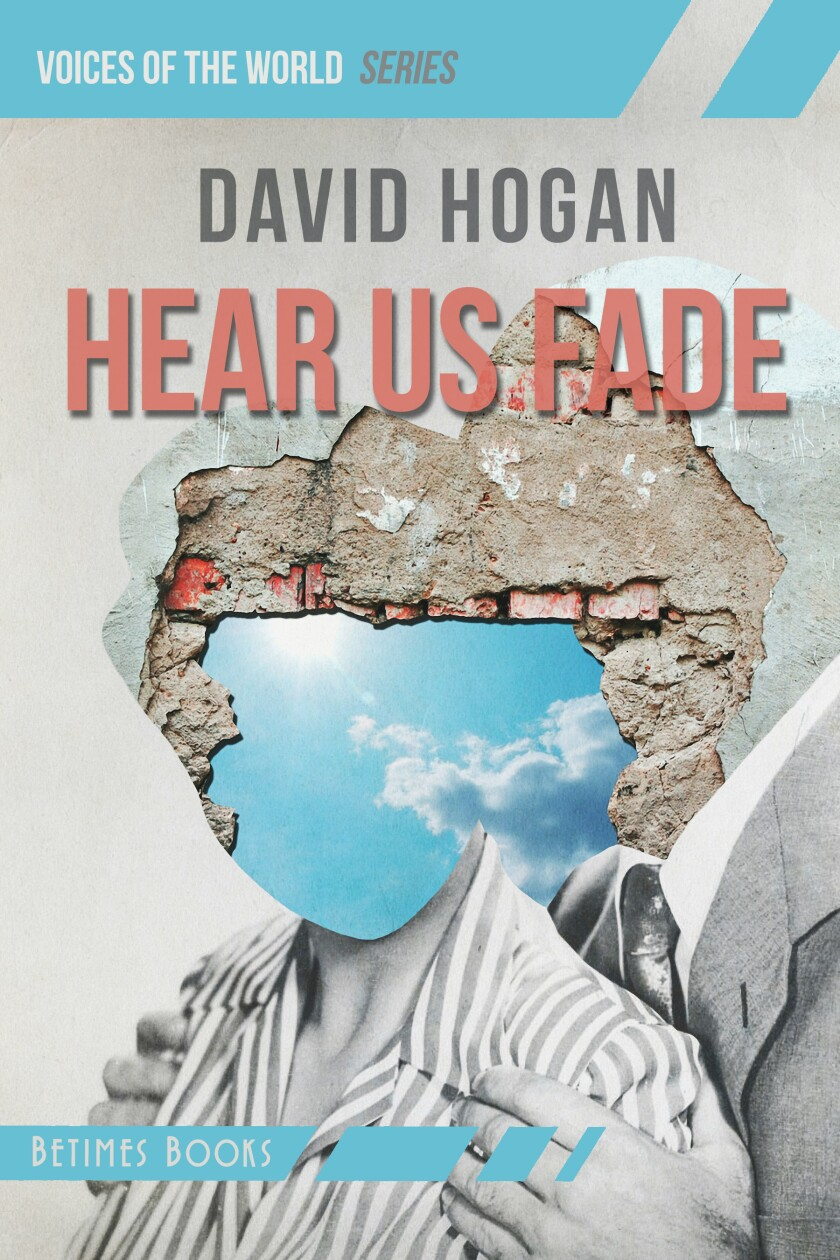 """Hear Us Fade,"" by La Jolla resident David Hogan, is the author's second novel."