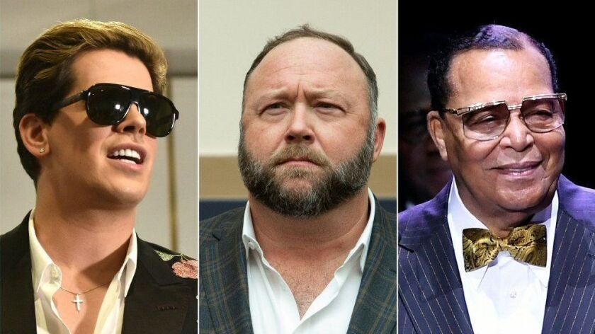 Right-wing British provocateur Milo Yiannopoulos on Dec. 5, 2017, left; commentator Alex Jones on Dec. 11, 2018; and Nation of Islam Minister Louis Farrakhan on April 11.