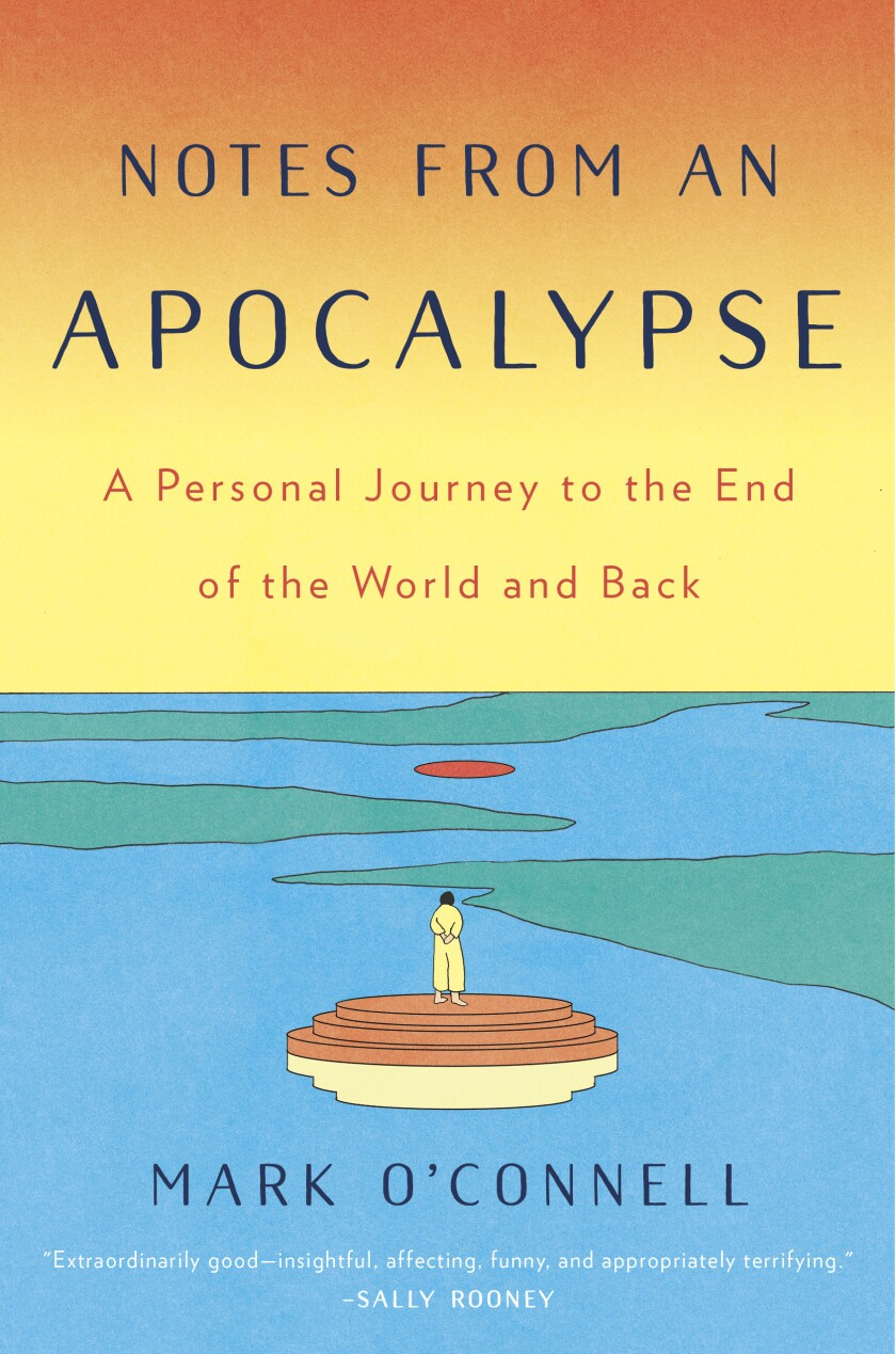 """A book jacket for """"Notes From an Apocalypse,"""" by Mark O'Connell."""