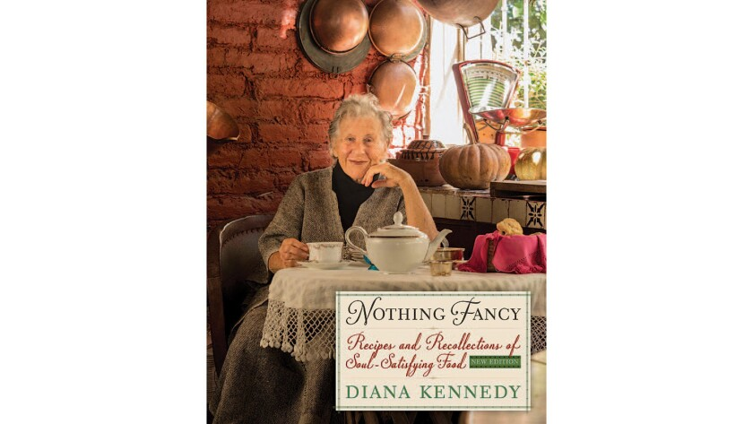 """Book cover of """"Nothing Fancy: Recipes and Recollections of Soul-Satisfying Food"""" by Diana Kennedy."""