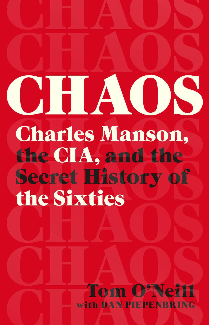 "A book jacket for ""Chaos: Charles Manson, the CIA, and the Secret History of the Sixties."""