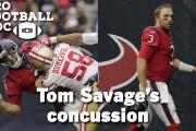 Pro Football Doc: Tom Savage's concussion