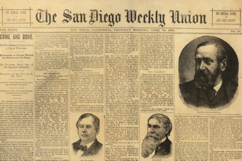The nation's 23rd president was the first to visit San Diego while in office. On April 23, 1891, President Benjamin Harrison made a stop here while on a nationwide tour. Despite the cross-country campaign effort, Harrison was defeated by Grover Cleveland in 1892.