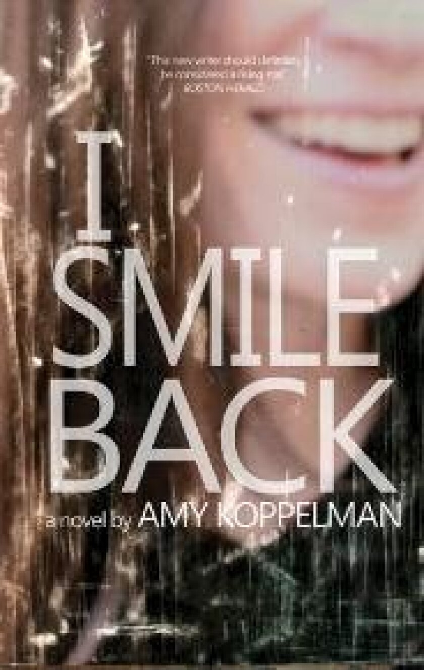"""""""<strong>I Smile Back</strong>""""<br /> <strong>Amy Koppelman</strong><br /> <strong>Two Dollar Radio</strong>, <br /> <strong>194 pages, $15 </strong>"""