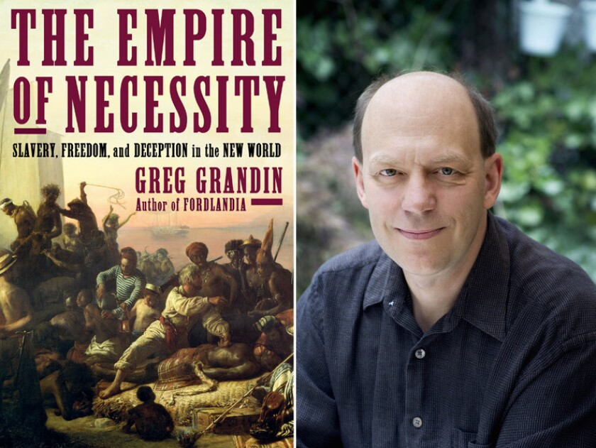 """The cover of the book """"The Empire of Necessity"""" and author Greg Grandin."""