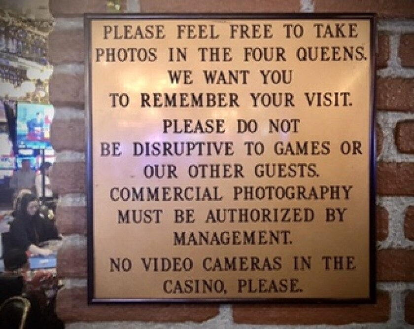 The Four Queens casino resort in Las Vegas allows visitors to take photographs at gaming tables and machines.