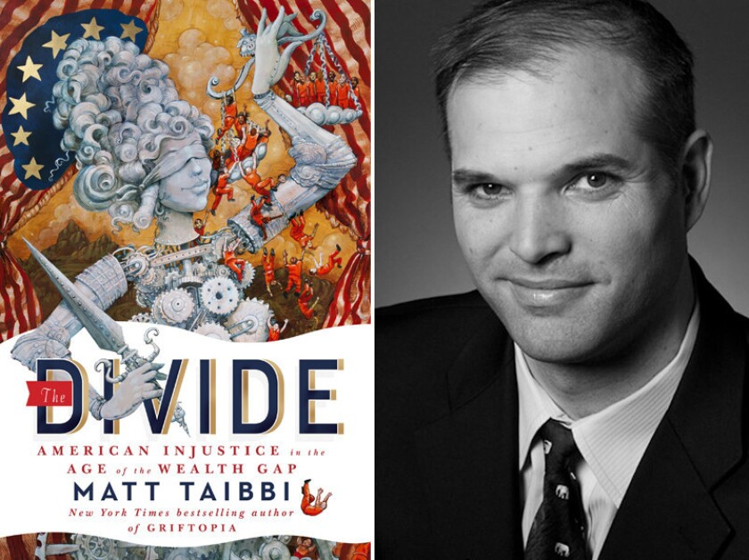 """The cover of """"The Divide: American Injustice in the Age of the Wealth Gap"""" and author Matt Taibbi."""
