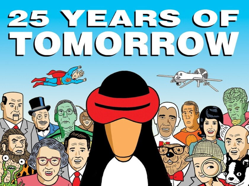"""The book """"25 Years of Tomorrow,"""" a collection of all of Tom Tomorrow's satirical cartoons, garnered more than $310,000 in donations on Kickstarter."""