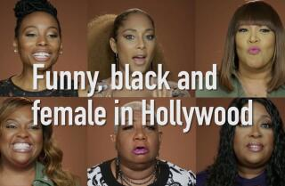 Funny, black and female in Hollywood