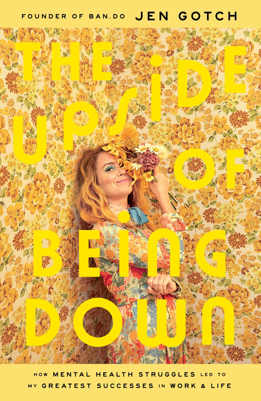 """The Upside of Being Down"" by Jen Gotch"