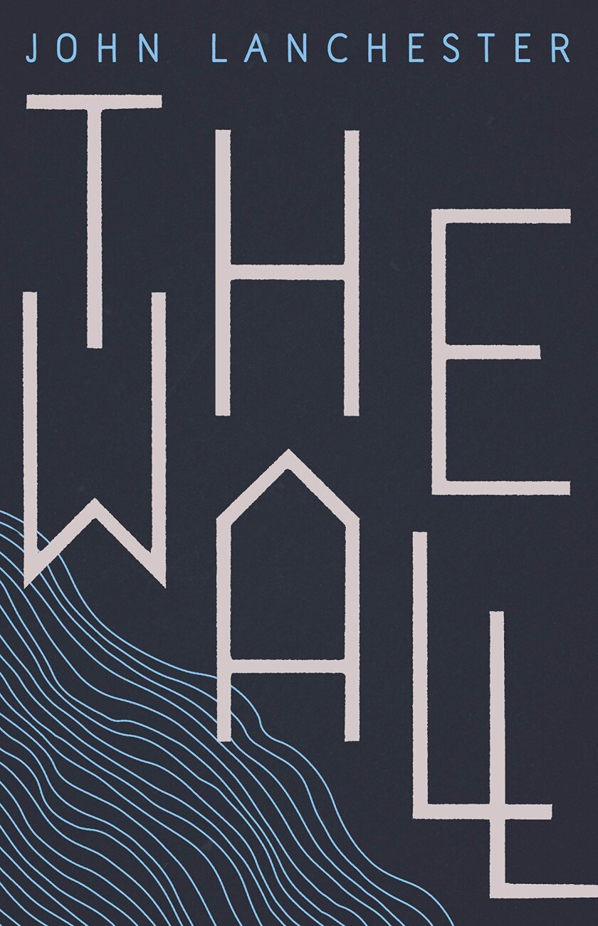 "A book jacket for ""The Wall,"" by John Lanchester. Credit: W. W. Norton & Company"