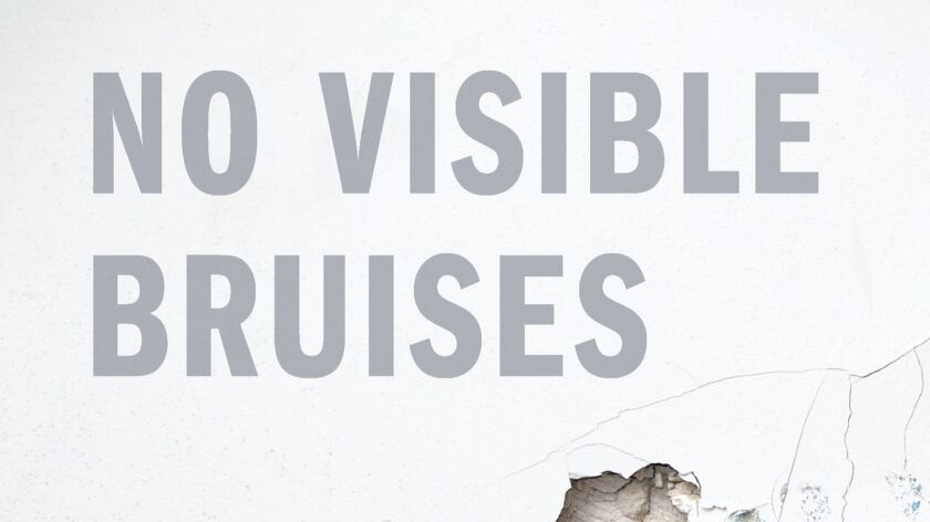 "A book jacket for Rachel Louise Snyder for ""No Visible Bruises: What We Don't Know About Domestic Vi"