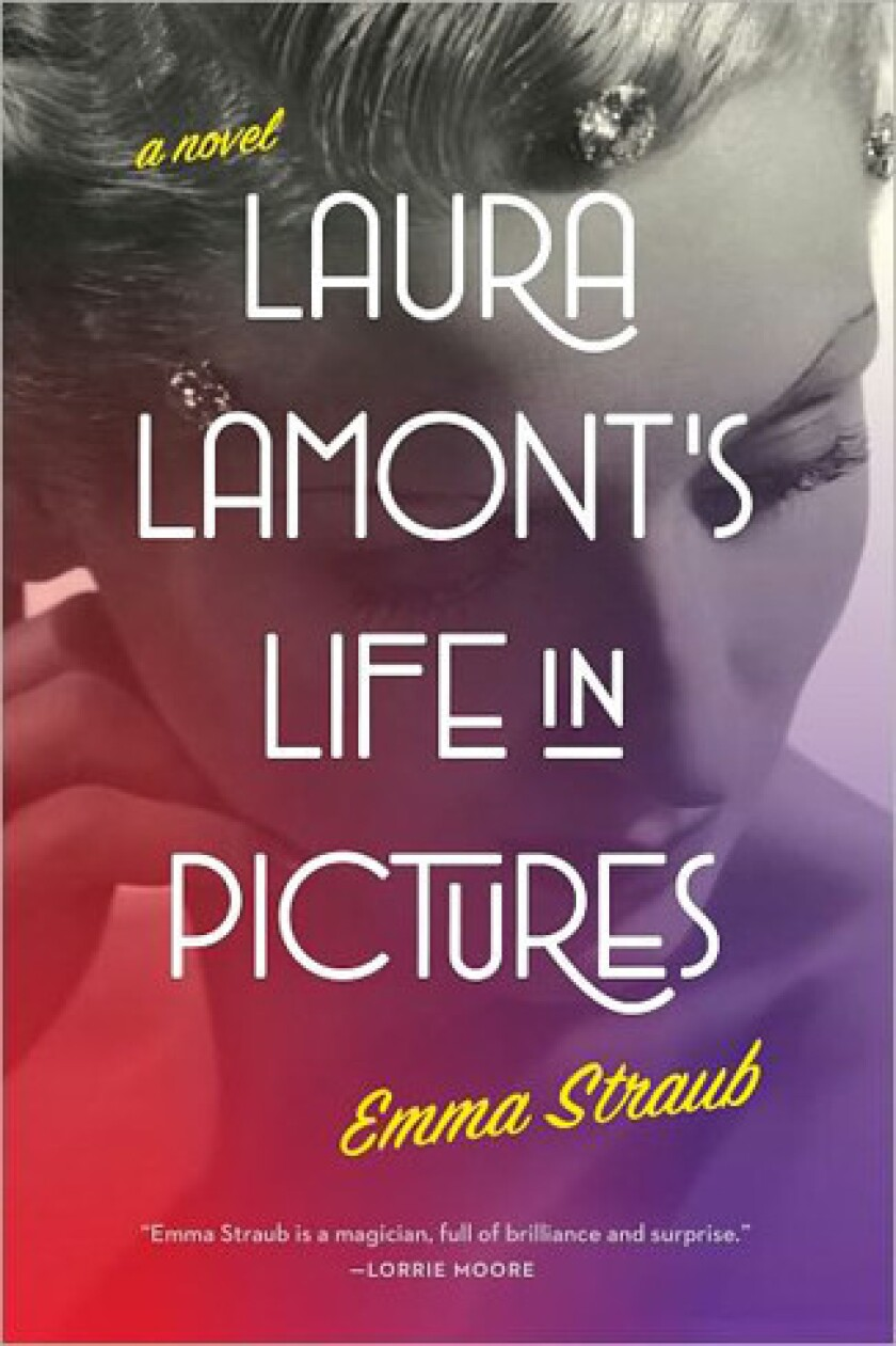 'Laura Lamont's Life in Pictures' by author Emma Straub.
