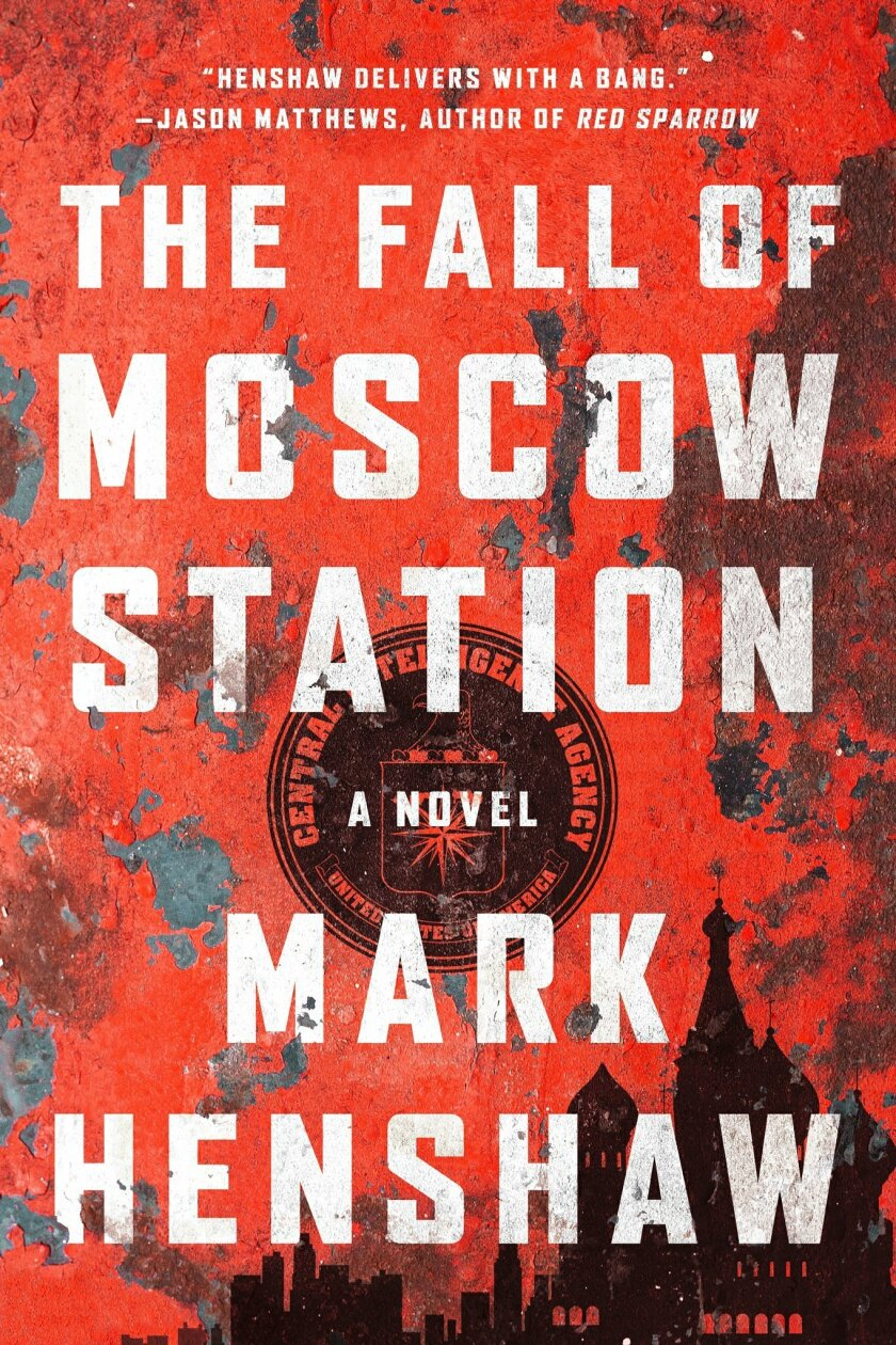 """This book cover image released by Touchstone shows """"The Fall of Moscow Station,"""" a novel by Mark Henshaw. (Touchstone via AP)"""