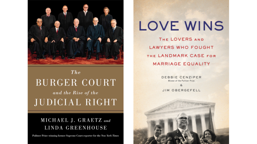 """""""The Burger Court and the Rise of the Judicial Right"""" and """"Love Wins: The Lovers and Lawyers Who Fought the Landmark Case for Marriage Equality"""""""