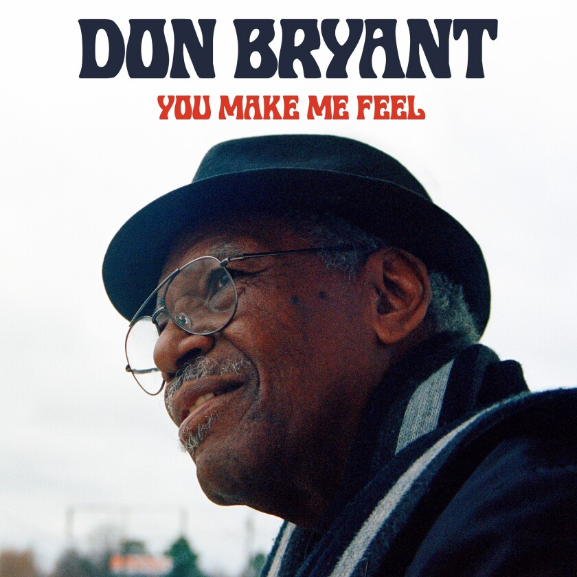 """This cover image released by Fat Possum shows """"You Make Me Feel,"""" a release by Don Bryant. (Fat Possum via AP)"""