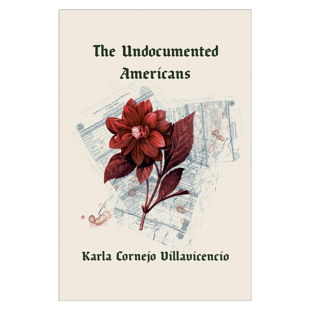 Undocumented Americans by Karla Cornejo Villavicencio