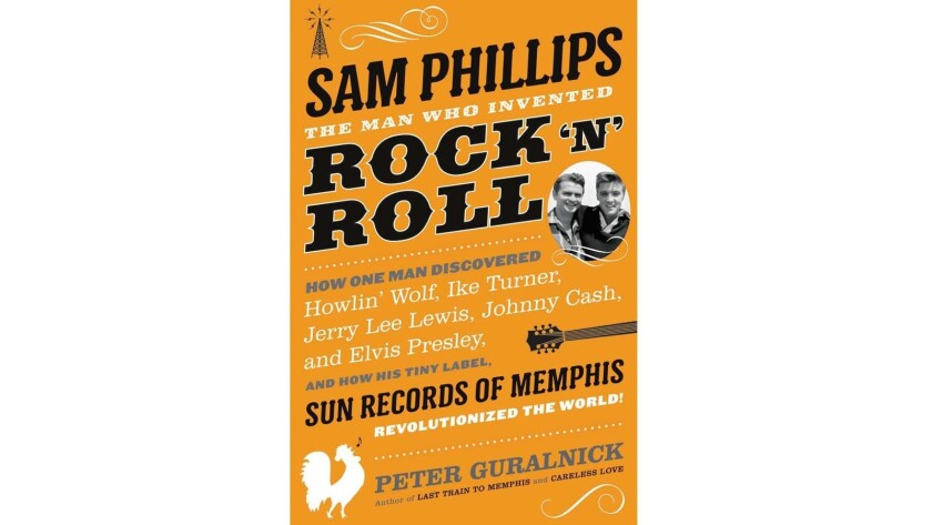 "This photo provided by Little, Brown and Company shows the cover of the book, ""Sam Phillips: The Man Who Invented Rock and Roll,"" by author Peter Guralnick. (Little, Brown and Company via AP)"