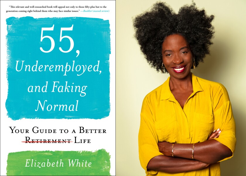 Review: '55, Underemployed, and Faking Normal' is a wake-up call — and a useful guide