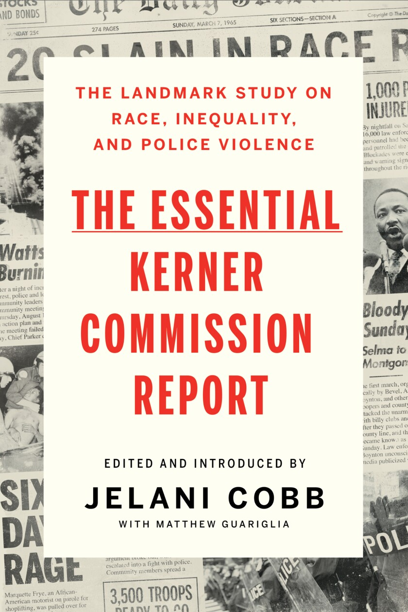 """""""The Essential Kerner Commission Report,"""" edited by Jelani Cobb and Matthew Guariglia"""