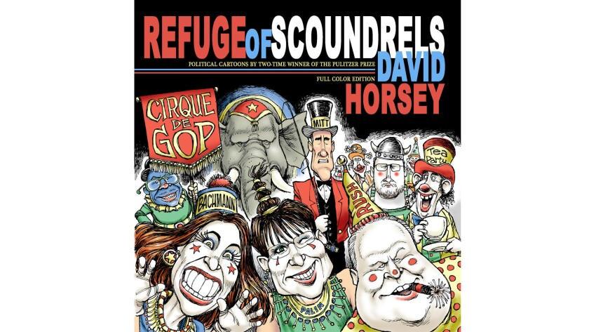 """L.A. Times cartoonist David Horsey has just published """"Refuge of Scoundrels, his eighth collection of political cartoons."""