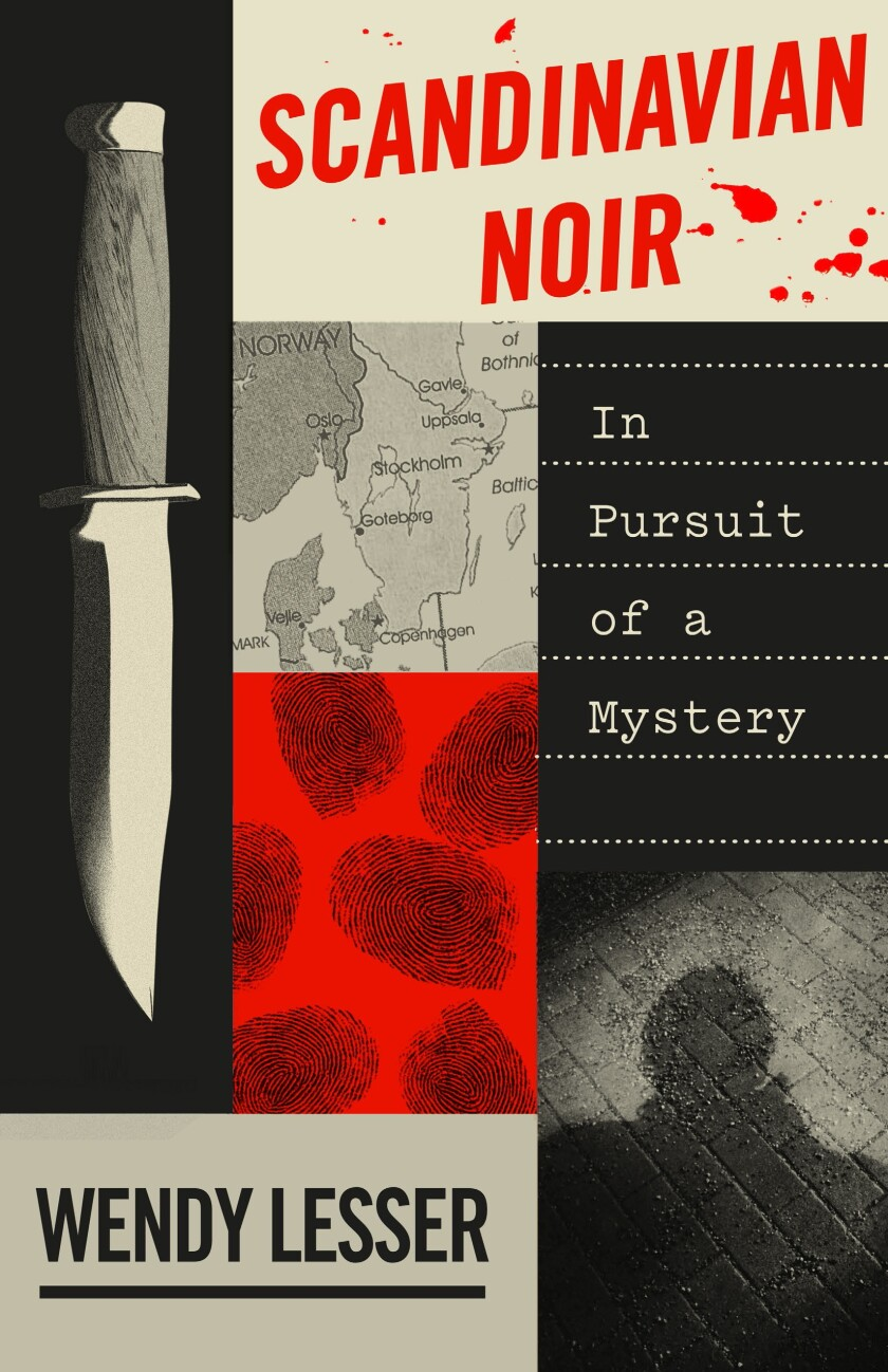 """A book cover for Wendy Lesser's """"Scandinavian Noir: In Pursuit of a Mystery."""""""
