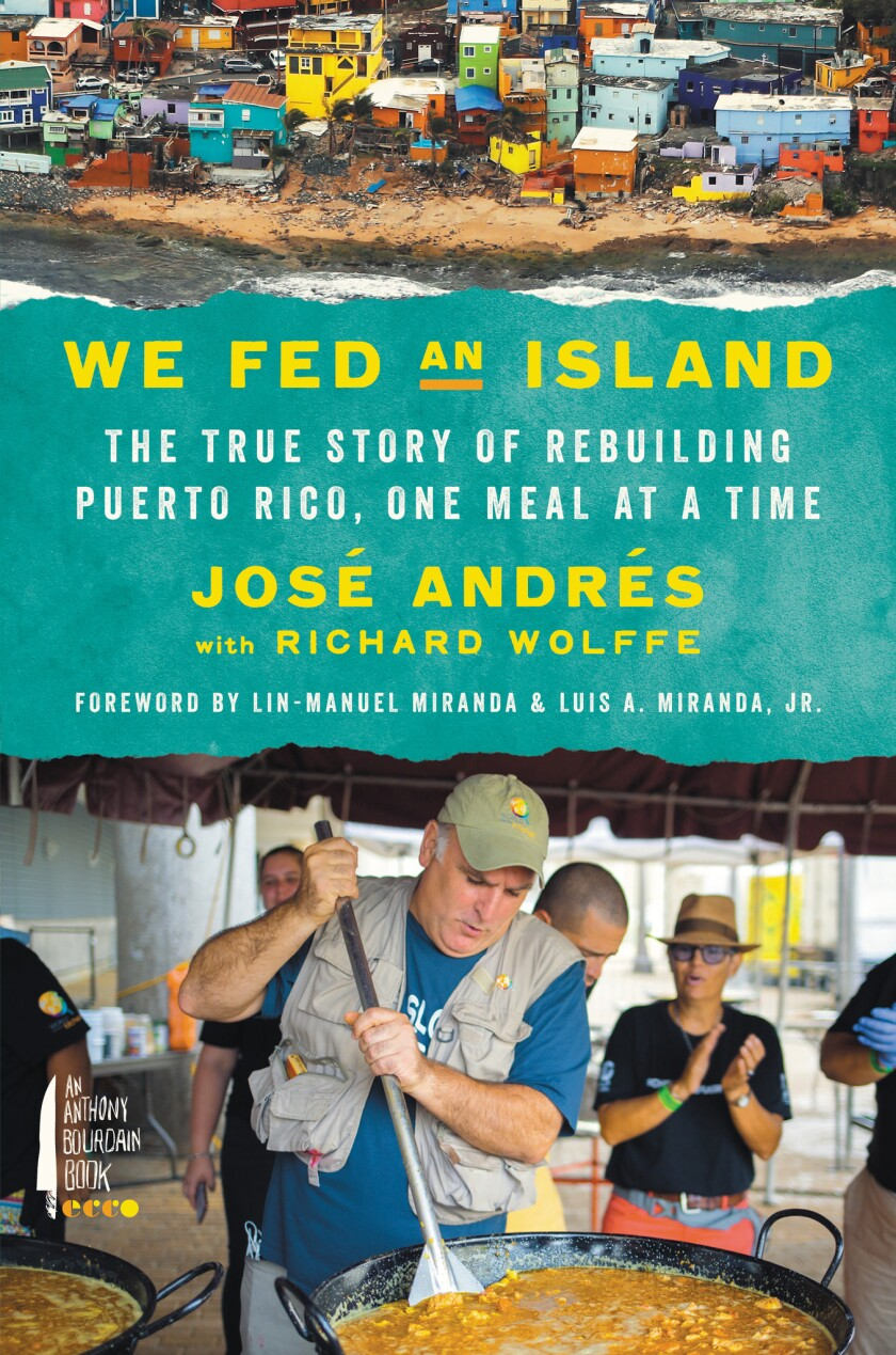 "Book jacket for ""We Fed an Island: The True Story of Rebuilding Puerto Rico, One Meal at a Time"""