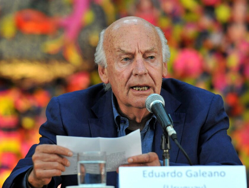 "Uruguayan author Eduardo Galeano, who wrote powerfully about the plight of the peoples of Latin America in several works, including ""The Open Veins of Latin America"" and the ""Memory of Fire"" trilogy, died April 13. He was 74."