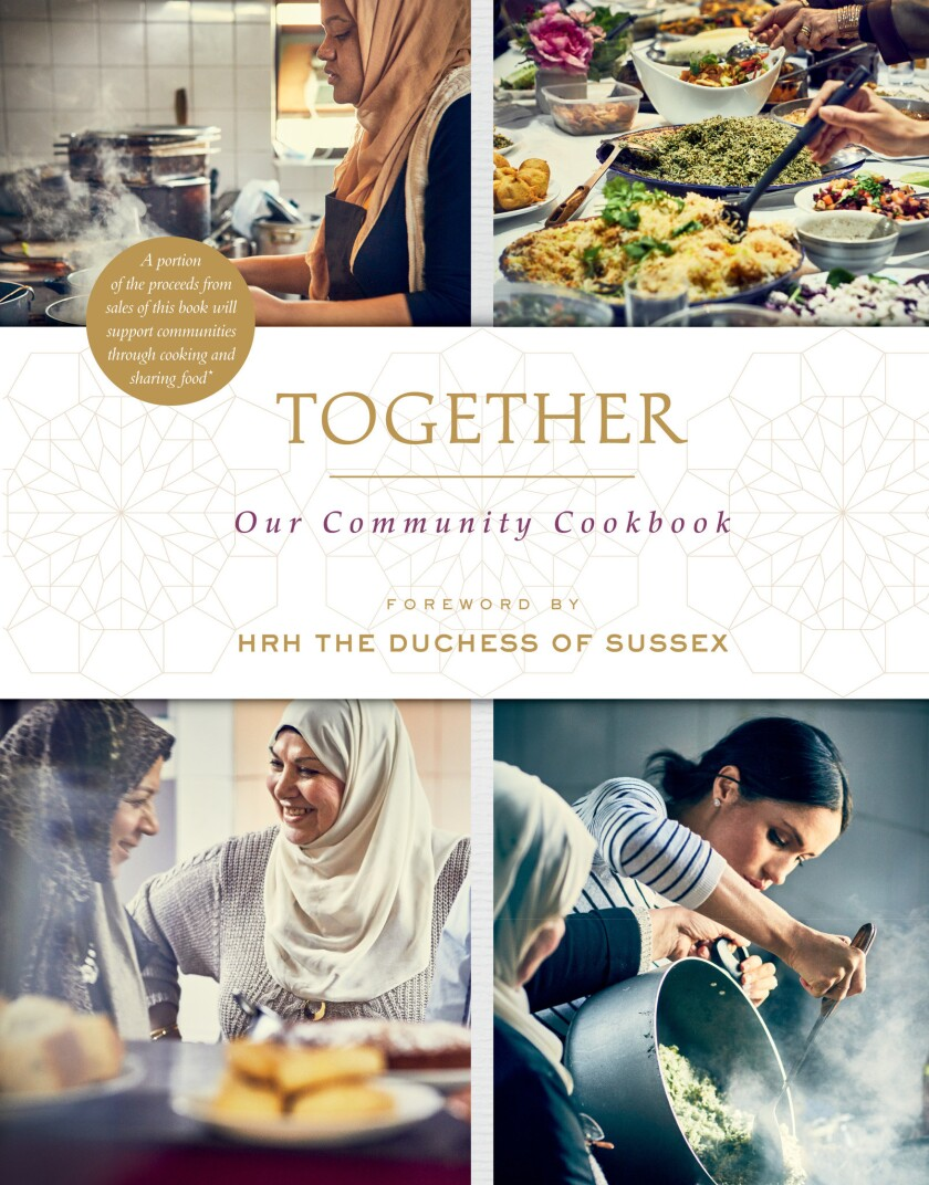 """Cookbook of the Week: """"Together: Our Community Cookbook,"""" by The Hubb Community Kitchen and HRH The"""