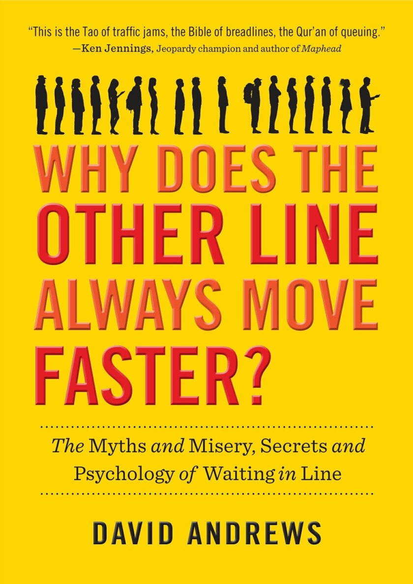 """This book cover image provided by Workman Publishing shows """"Why Does the Other Line Always Move Faster: The Myths and Misery, Secrets and Psychology of Waiting in Line,"""" by David Andrews. Andrews went in search of answers and unearthed a world of science, history and cultural norms about the often"""