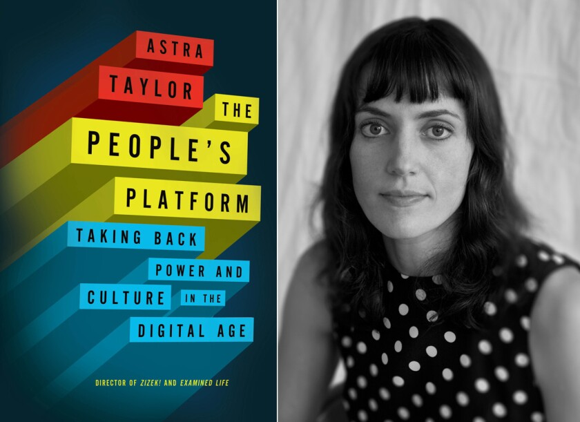 """The cover of """"The People's Platform"""" and author Astra Taylor."""