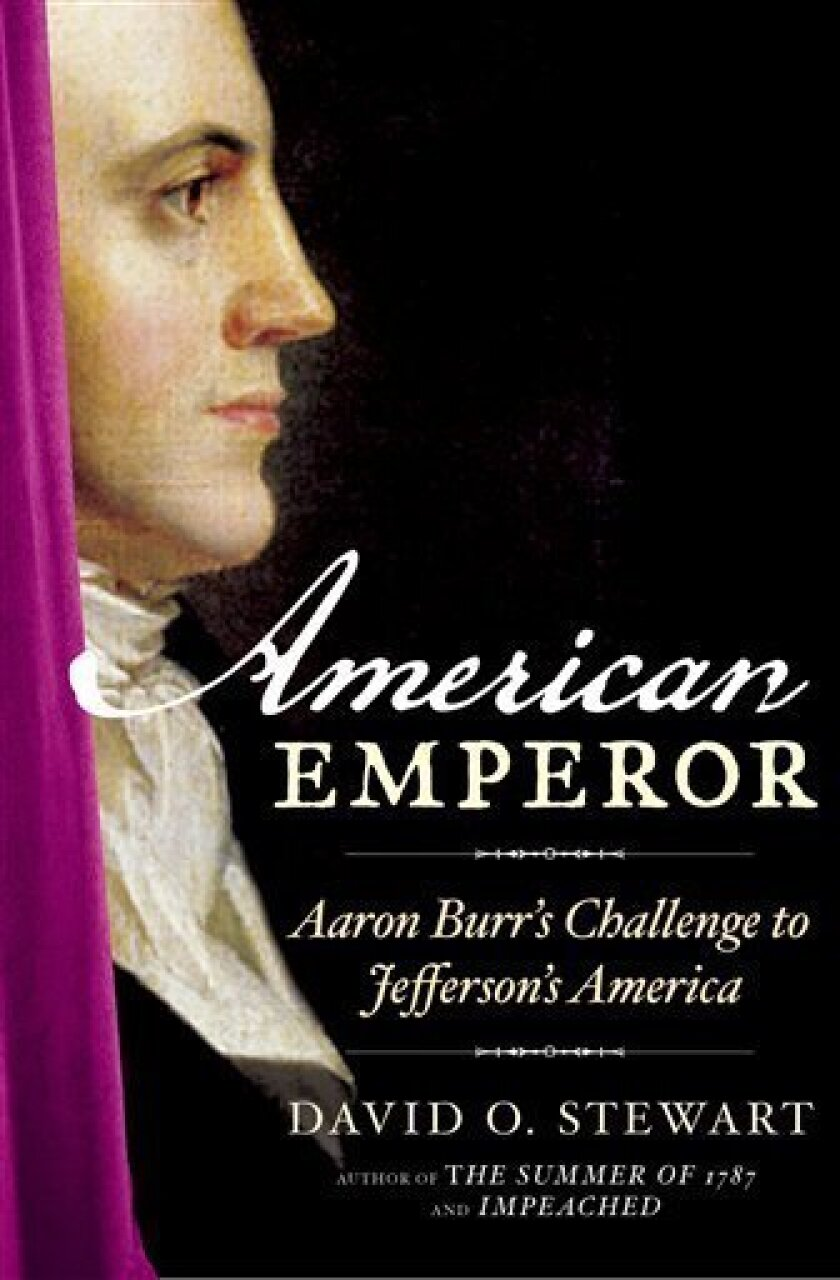 "In this book cover image released by Simon & Schuster, ""American Emperor: Aaron Burr's Challenge to Jefferson's America,"" by David O. Stewart, is shown. (AP Photo/Simon & Schuster)"
