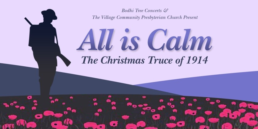 """All is Calm: The Christmas Truce of 1914"" will be held Saturday, Nov. 23, at 7 p.m. at The Village Church in Rancho Santa Fe."