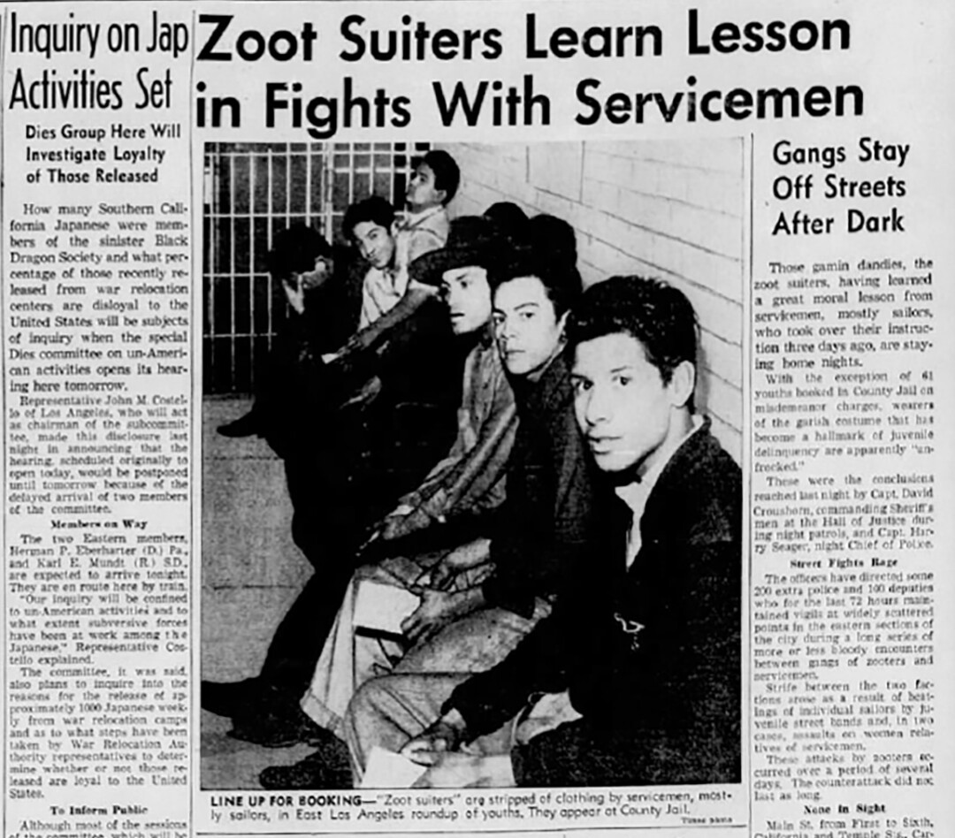 "Headlines read ""Zoot suiters learn lesson in fights with servicemen"" and ""Inquiry on Jap activities set"""