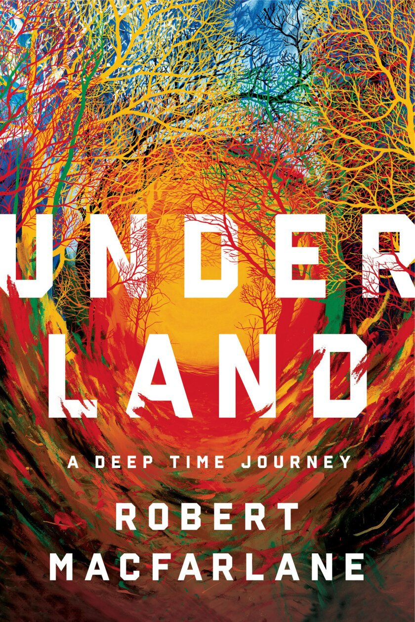 """A book jacket for Robert McFarlane's """"Underland: A Deep Time Journey."""" Credit: W. W. Norton & Compan"""