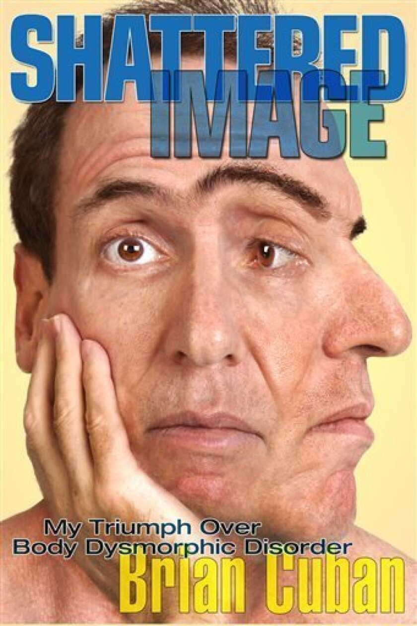 """This book cover image released by NetMinds shows """"Shattered Image: My Triumph Over Body Dysmorphic Disorder,"""" by Brian Cuban. Cuban, brother of Dallas Mavericks owner Mark Cuban, wrote a self-published account of cocaine, alcohol and steroid abuse, a brush with suicide, visits to a psychiatric hospital and three failed marriages. (AP Photo/NetMinds)"""