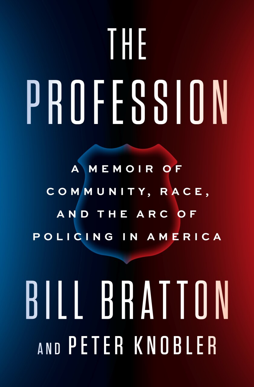 """A book jacket for """"The Profession,"""" by Bill Bratton and Peter Knobler. Credit: Penguin Random House"""