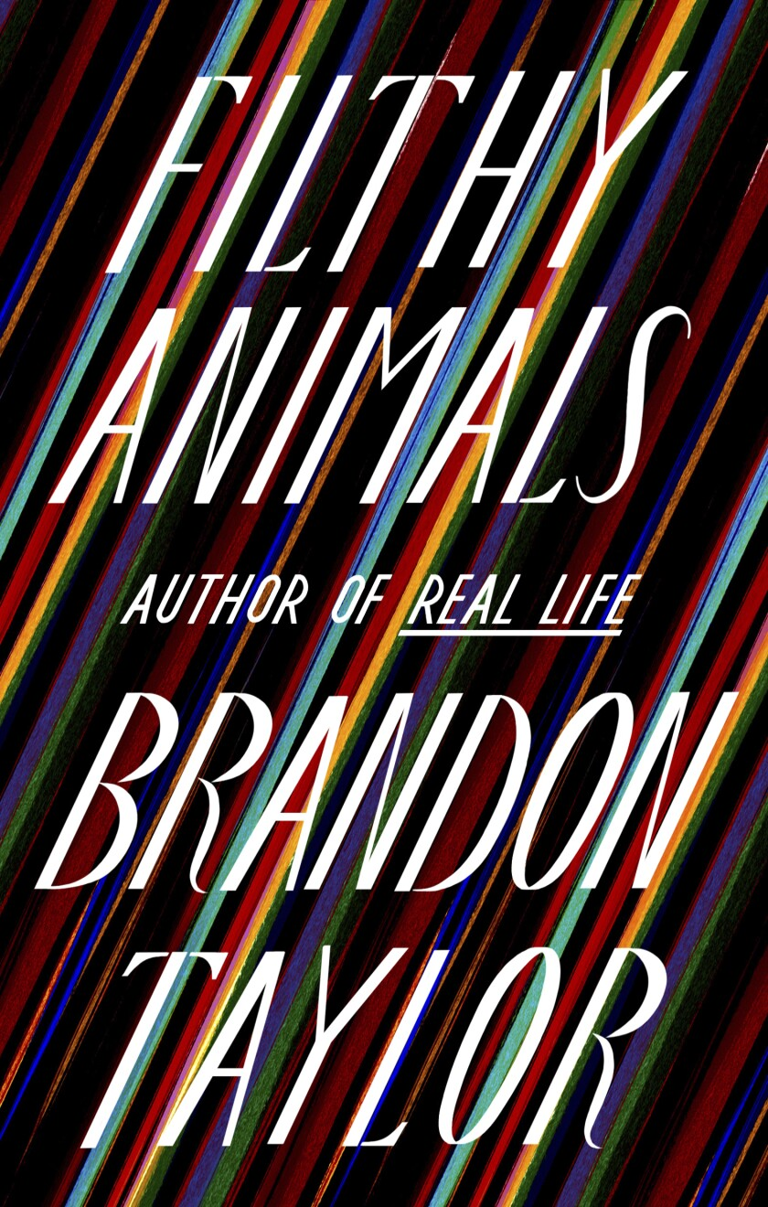 """This cover image released by Riverhead shows """"Filthy Animals"""" by Brandon Taylor. (Riverhead via AP)"""