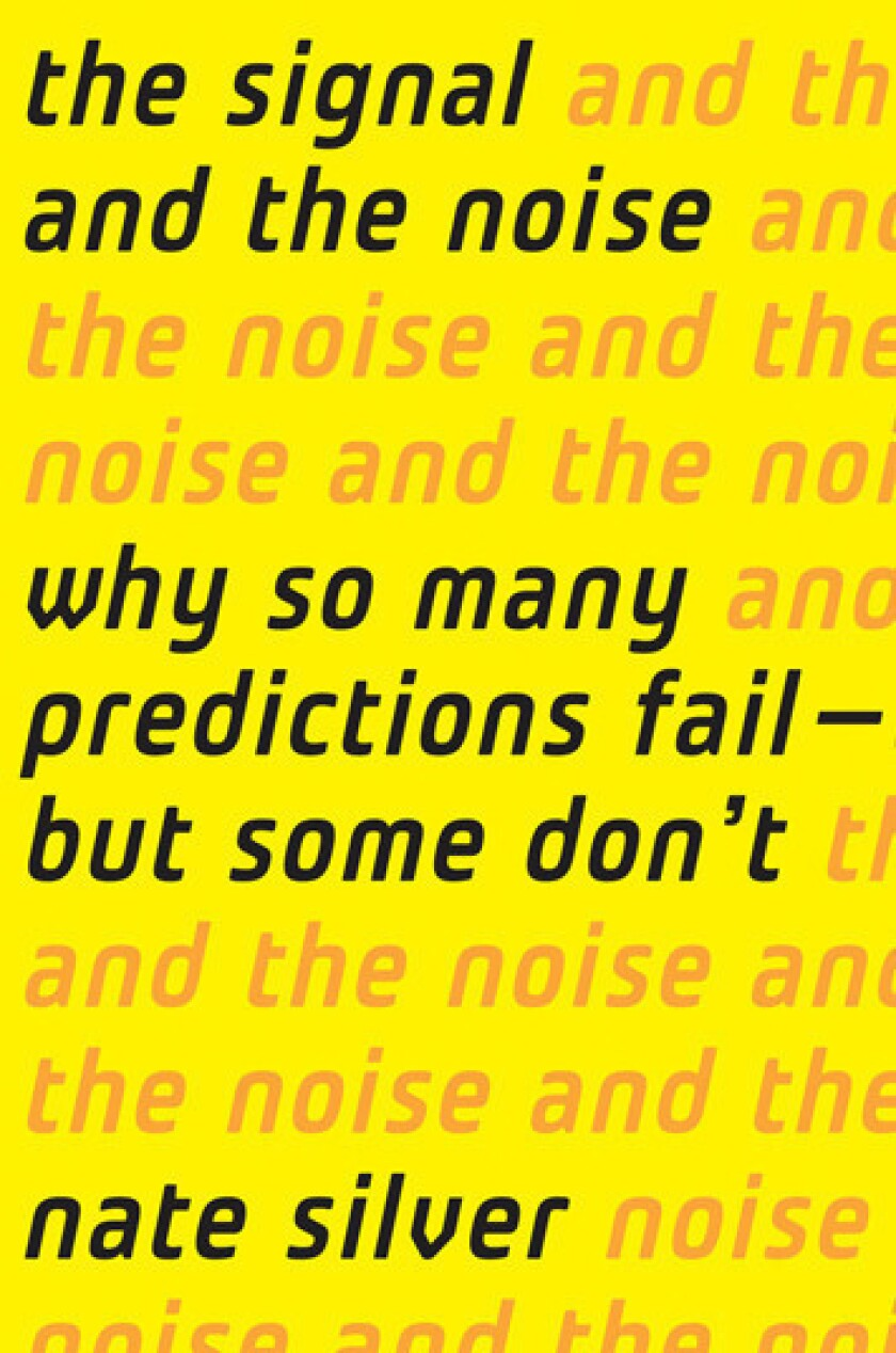 Review: Nate Silver's insightful 'The Signal and the Noise'