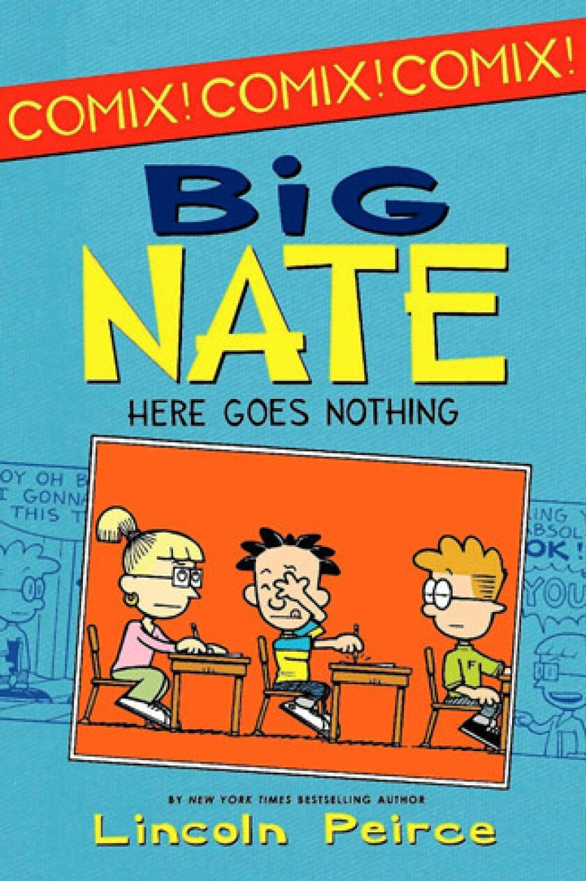 """Big Nate, Here Goes Nothing"""