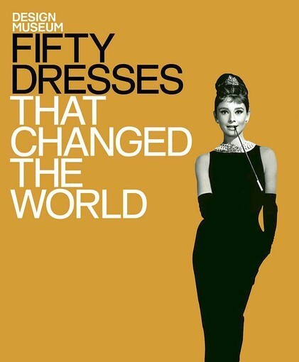 <b>'Fifty Dresses That Changed the World' (pictured) and 'Fifty Shoes That Changed the World' by Design Museum</b>