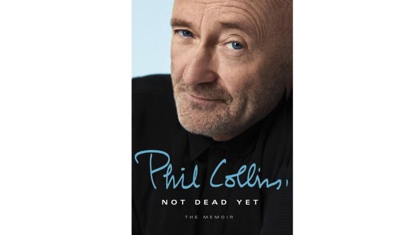 """Phil Collins' memoir """"Not Dead Yet."""""""