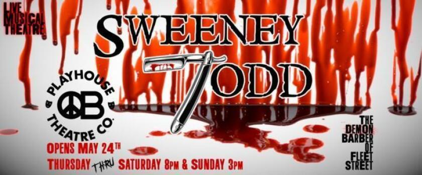 OB PLAYHOUSE: 'Sweeney Todd: The Demon Barber of Fleet Street,' runs through Sunday, June 16 at 4944 Newport Ave. This Tony Award-winner (music and lyrics by Stephen Sondheim) is a dark and witty tale of love, murder and revenge set against the backdrop of 19th century London. Directed by Manny Bejarano. Tickets: $28-$45 at (619) 795-9305, obtheatrecompany.com