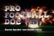 ProFootballDoc: Darren Sproles' rare double injury