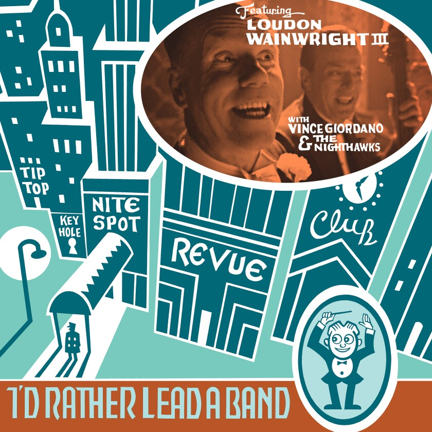 """This cover image released by Thirty Tigers shows """"I'd Rather Lead A Band"""" by Loudon Wainwright III. (Thirty Tigers via AP)"""