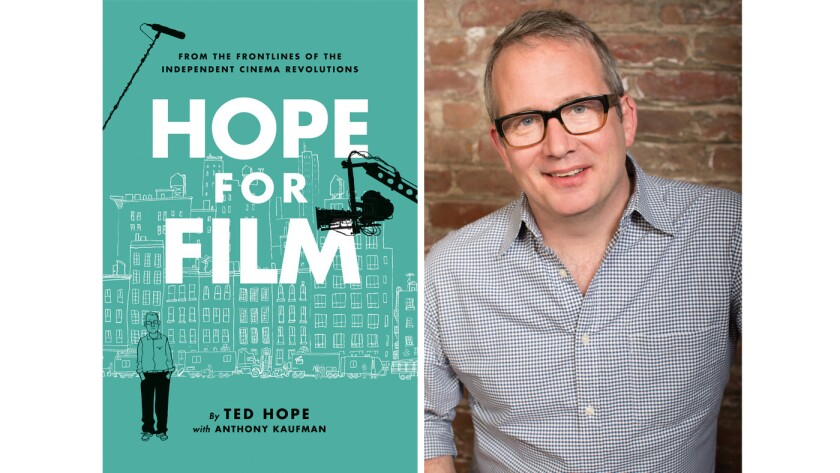 """The cover of """"Hope for Film"""" and author Ted Hope."""