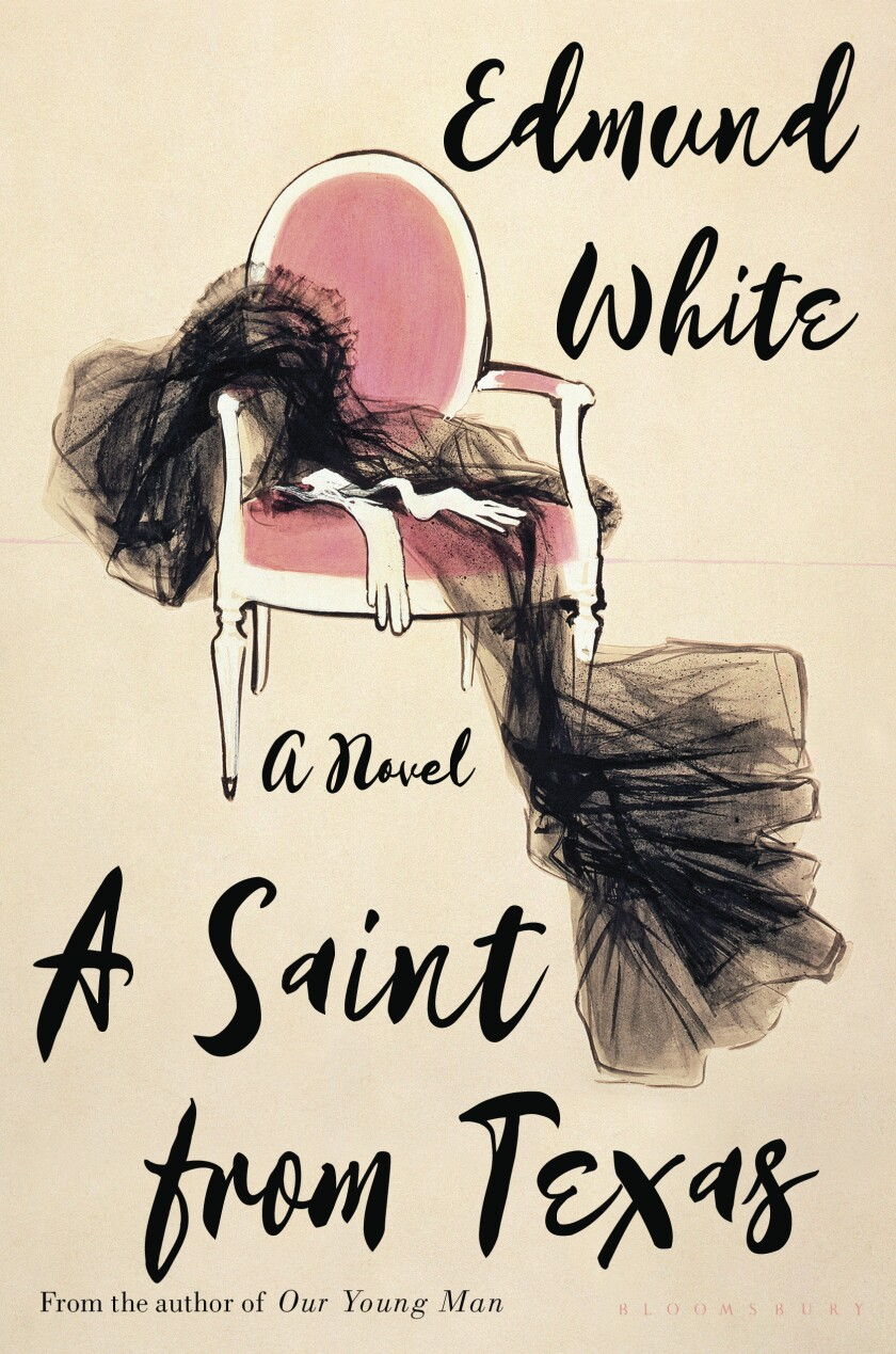 """This cover image released by Bloomsbury shows """"A Saint from Texas,"""" by Edmund White. (Bloomsbury via AP)"""