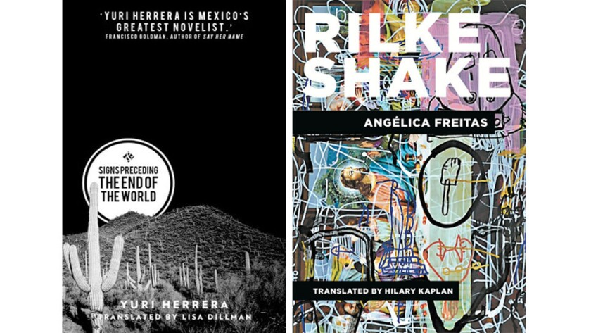 """The winners of the Best Translated Book Awards: """"Signs Preceding the End of the World"""" by Yuri Herrera and """"Rilke Shake"""" by Angelica Freitas."""